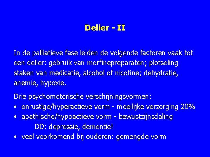 Delier - II In de palliatieve fase leiden de volgende factoren vaak tot een