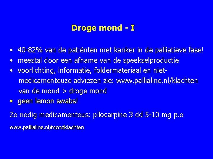 Droge mond - I • 40 82% van de patiënten met kanker in de