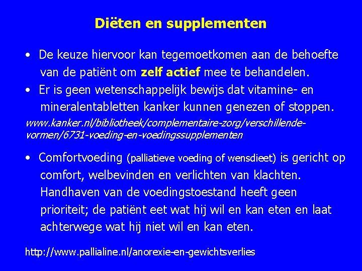 Diëten en supplementen • De keuze hiervoor kan tegemoetkomen aan de behoefte van de