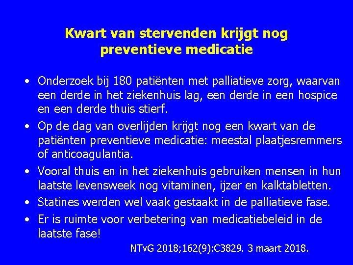 Kwart van stervenden krijgt nog preventieve medicatie • Onderzoek bij 180 patiënten met palliatieve