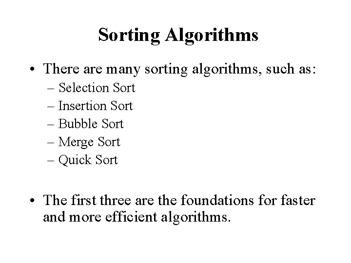 Sorting Algorithms • There are many sorting algorithms, such as: – Selection Sort –