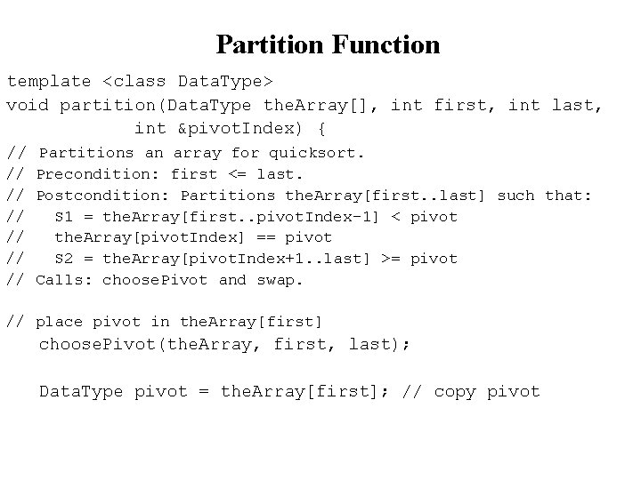 Partition Function template <class Data. Type> void partition(Data. Type the. Array[], int first, int