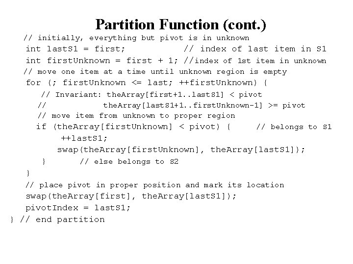 Partition Function (cont. ) // initially, everything but pivot is in unknown int last.