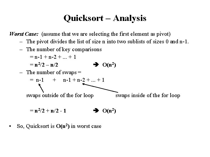 Quicksort – Analysis Worst Case: (assume that we are selecting the first element as