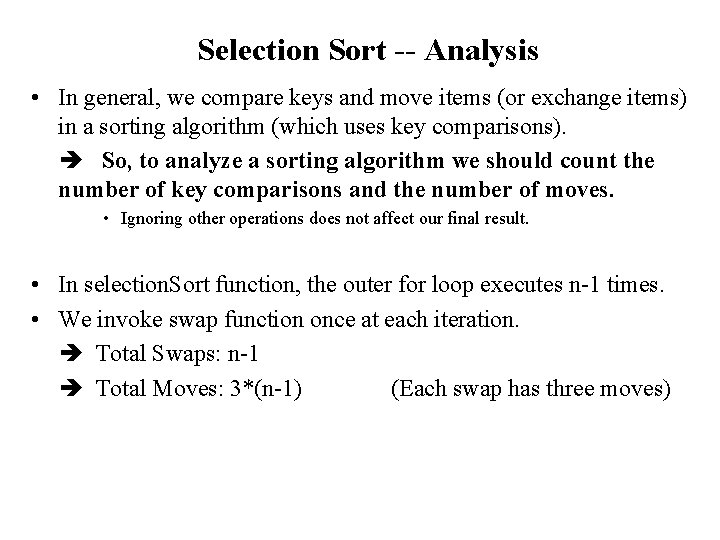 Selection Sort -- Analysis • In general, we compare keys and move items (or