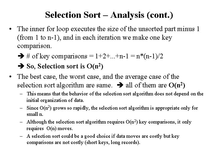 Selection Sort – Analysis (cont. ) • The inner for loop executes the size