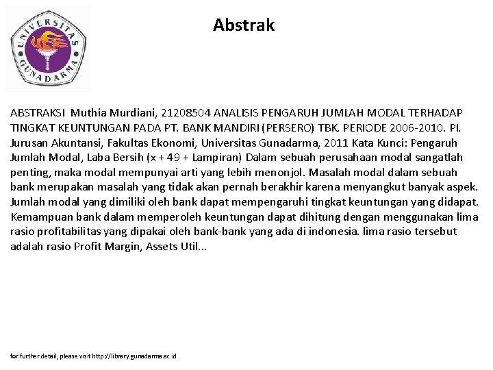 Abstrak ABSTRAKSI Muthia Murdiani, 21208504 ANALISIS PENGARUH JUMLAH MODAL TERHADAP TINGKAT KEUNTUNGAN PADA PT.