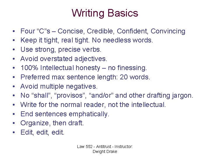 """Writing Basics • • • Four """"C""""s – Concise, Credible, Confident, Convincing Keep it"""