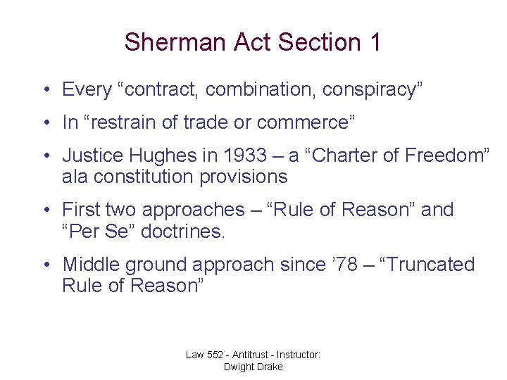 """Sherman Act Section 1 • Every """"contract, combination, conspiracy"""" • In """"restrain of trade"""