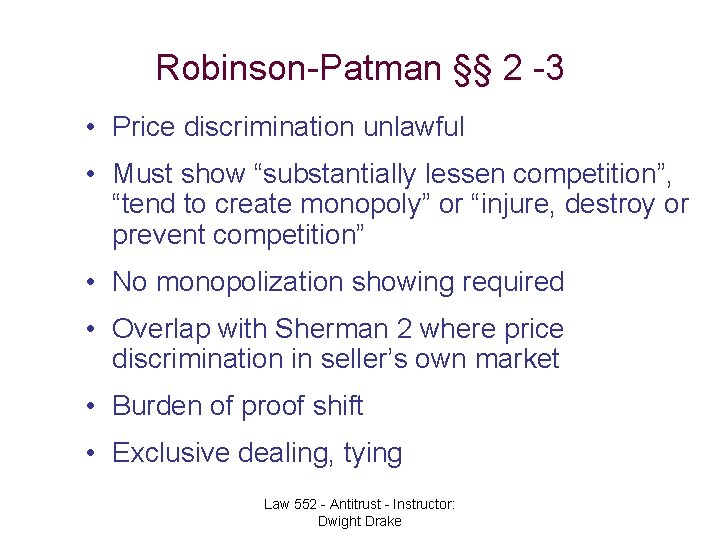 """Robinson-Patman §§ 2 -3 • Price discrimination unlawful • Must show """"substantially lessen competition"""","""