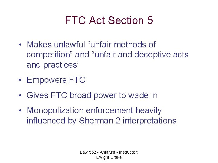 """FTC Act Section 5 • Makes unlawful """"unfair methods of competition"""" and """"unfair and"""