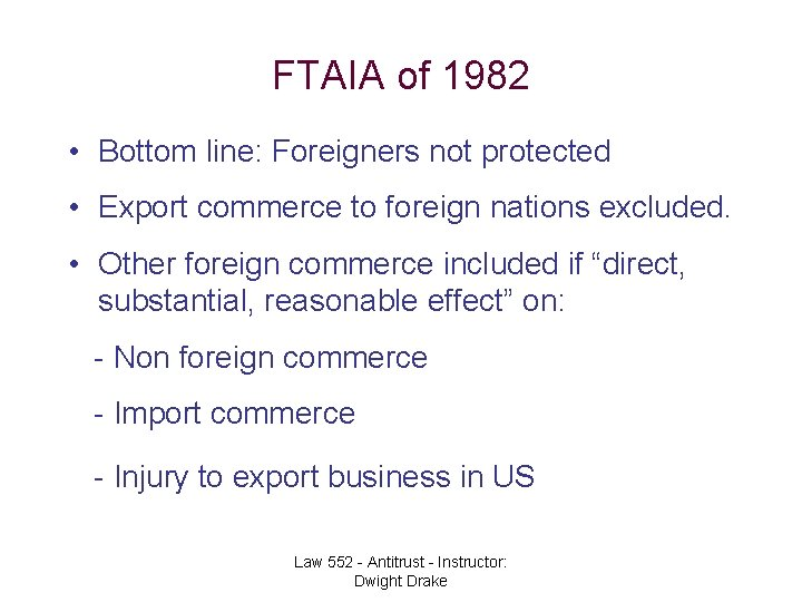 FTAIA of 1982 • Bottom line: Foreigners not protected • Export commerce to foreign