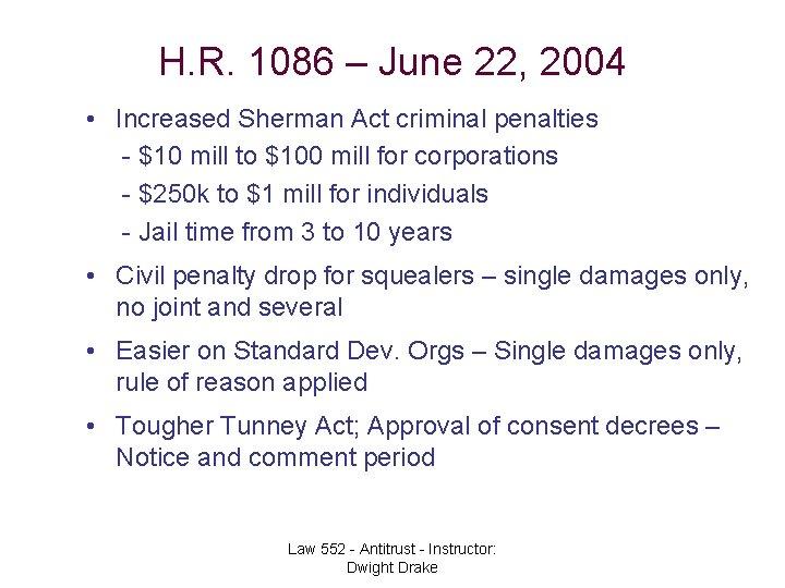 H. R. 1086 – June 22, 2004 • Increased Sherman Act criminal penalties -