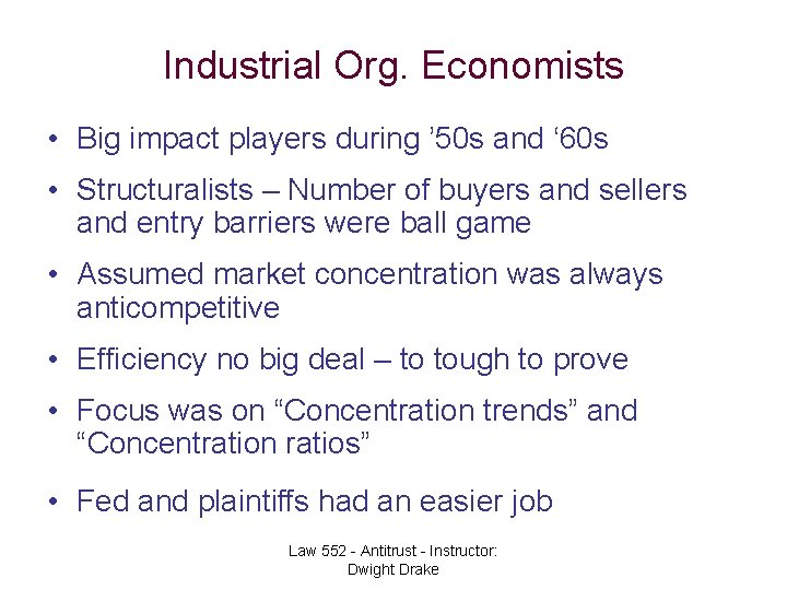 Industrial Org. Economists • Big impact players during ' 50 s and ' 60