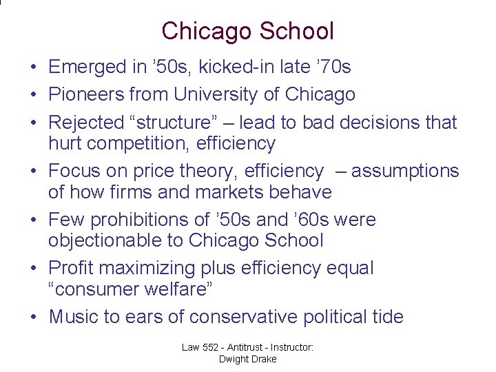 Chicago School • Emerged in ' 50 s, kicked-in late ' 70 s •