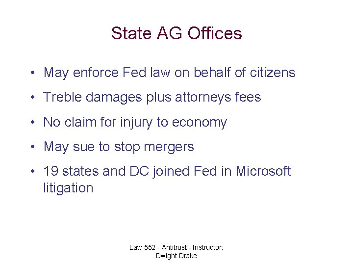 State AG Offices • May enforce Fed law on behalf of citizens • Treble