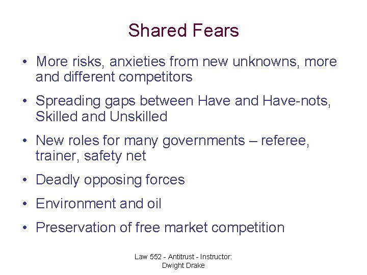 Shared Fears • More risks, anxieties from new unknowns, more and different competitors •