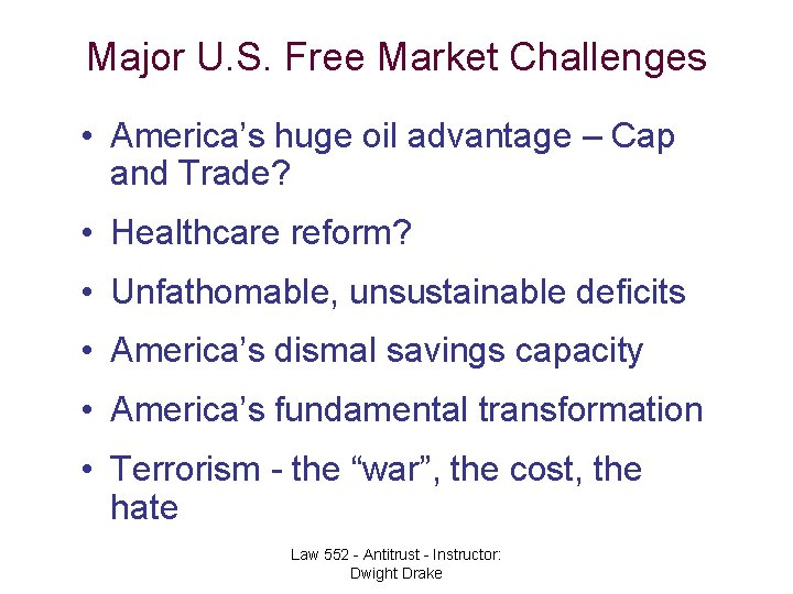 Major U. S. Free Market Challenges • America's huge oil advantage – Cap and