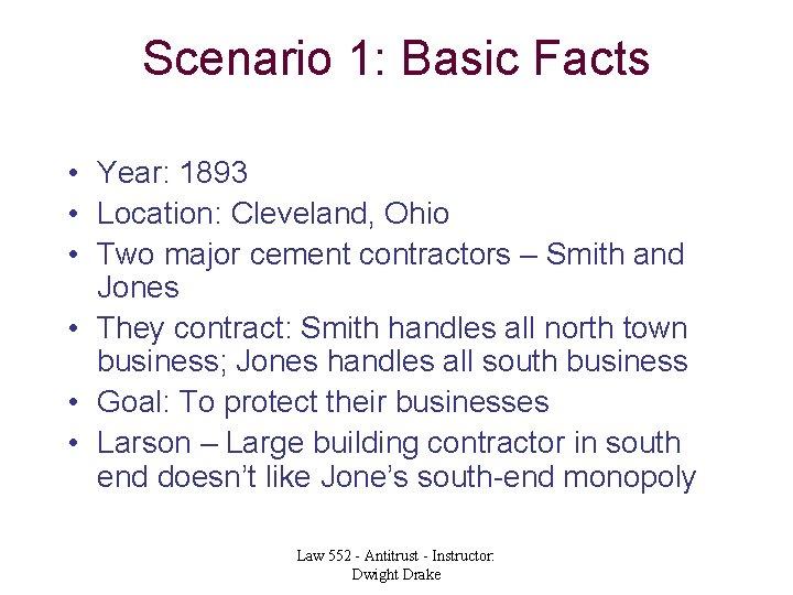 Scenario 1: Basic Facts • Year: 1893 • Location: Cleveland, Ohio • Two major