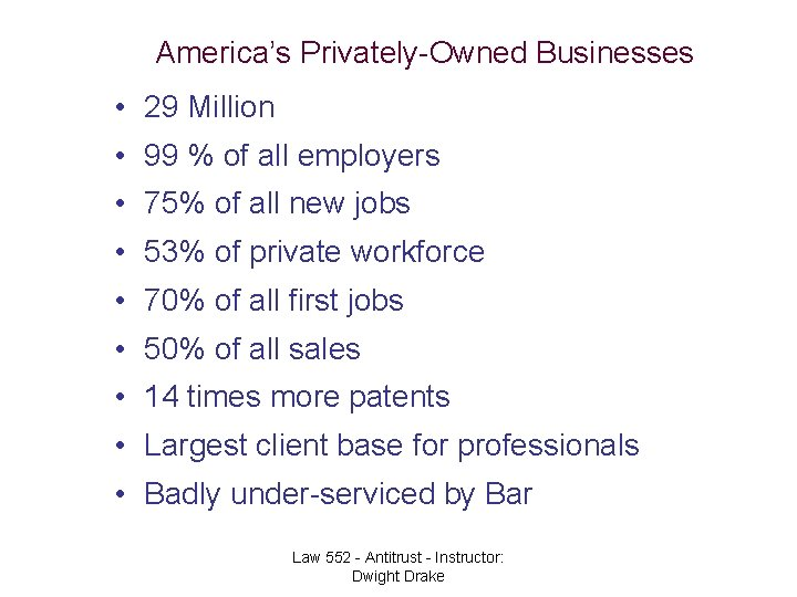 America's Privately-Owned Businesses • 29 Million • 99 % of all employers • 75%