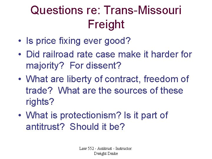 Questions re: Trans-Missouri Freight • Is price fixing ever good? • Did railroad rate