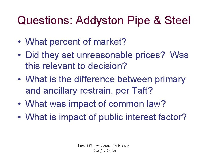 Questions: Addyston Pipe & Steel • What percent of market? • Did they set