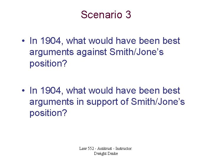 Scenario 3 • In 1904, what would have been best arguments against Smith/Jone's position?
