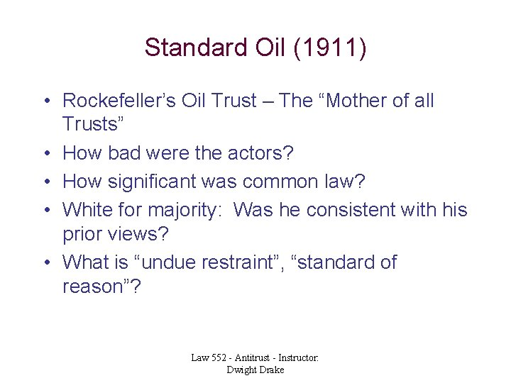 "Standard Oil (1911) • Rockefeller's Oil Trust – The ""Mother of all Trusts"" •"