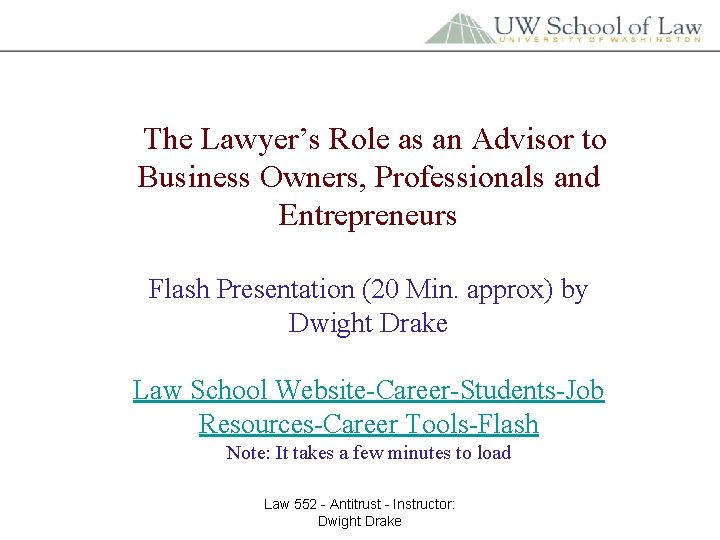 The Lawyer's Role as an Advisor to Business Owners, Professionals and Entrepreneurs Flash Presentation