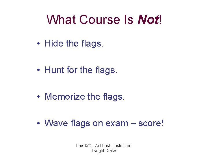 What Course Is Not! • Hide the flags. • Hunt for the flags. •