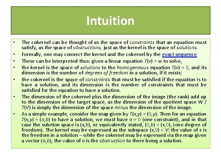 Intuition • • The cokernel can be thought of as the space of constraints