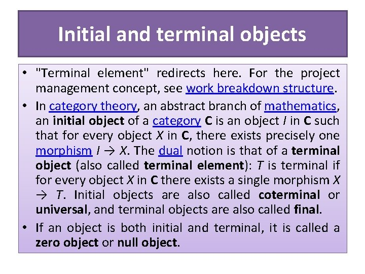 """Initial and terminal objects • """"Terminal element"""" redirects here. For the project management concept,"""