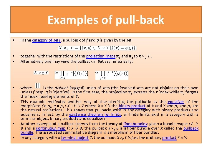 Examples of pull-back • In the category of sets, a pullback of f and