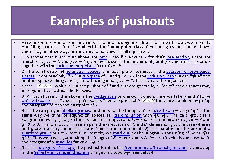 Examples of pushouts • • Here are some examples of pushouts in familiar categories.