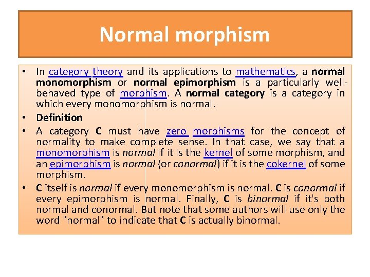Normal morphism • In category theory and its applications to mathematics, a normal monomorphism