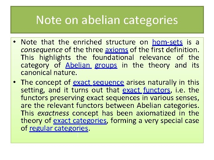 Note on abelian categories • Note that the enriched structure on hom-sets is a