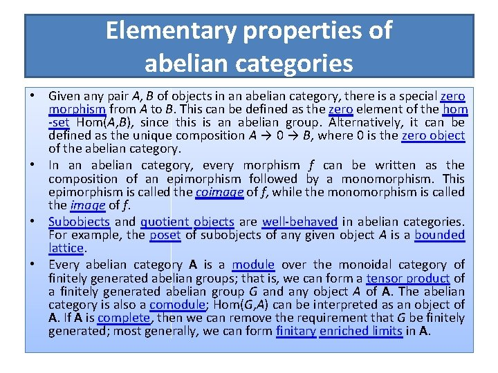 Elementary properties of abelian categories • Given any pair A, B of objects in