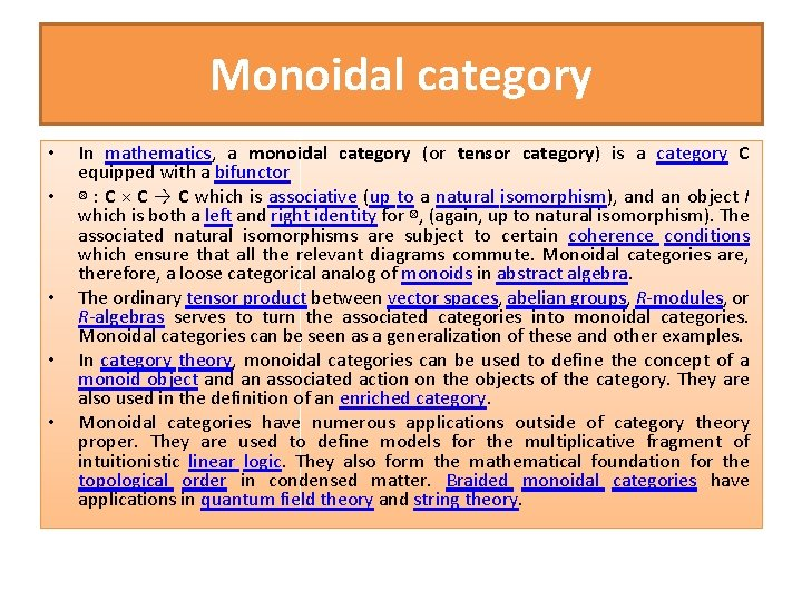 Monoidal category • • • In mathematics, a monoidal category (or tensor category) is