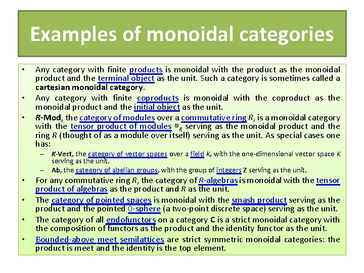 Examples of monoidal categories • • • Any category with finite products is monoidal