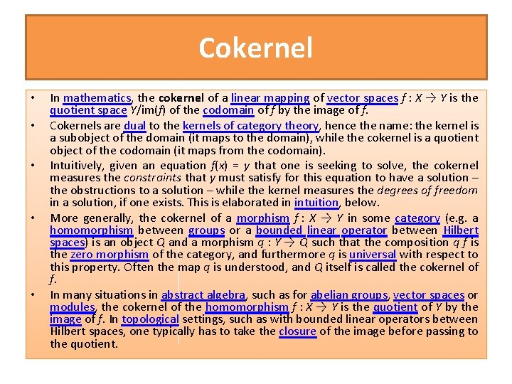 Cokernel • • • In mathematics, the cokernel of a linear mapping of vector