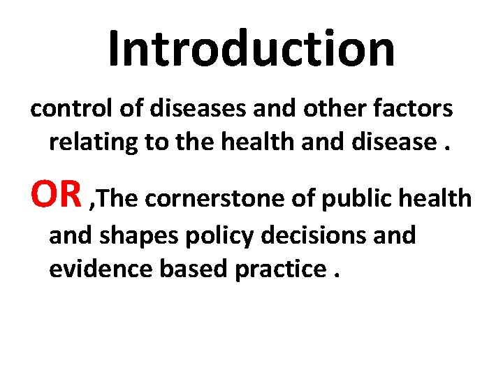 Introduction control of diseases and other factors relating to the health and disease. OR