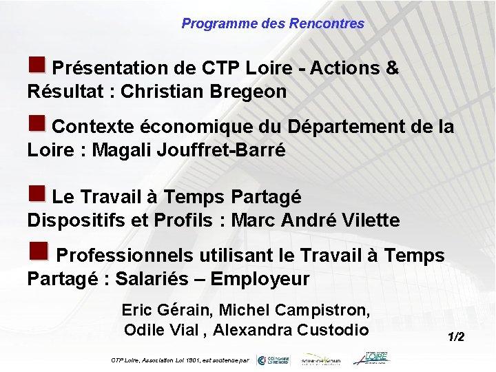 Programme des Rencontres n Présentation de CTP Loire - Actions & Résultat : Christian