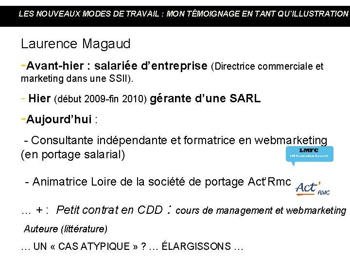 LES NOUVEAUX MODES DE TRAVAIL : MON TÉMOIGNAGE EN TANT QU'ILLUSTRATION Laurence Magaud -Avant-hier
