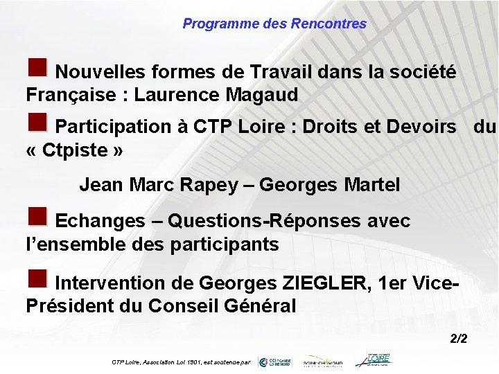 Programme des Rencontres n Nouvelles formes de Travail dans la société Française : Laurence