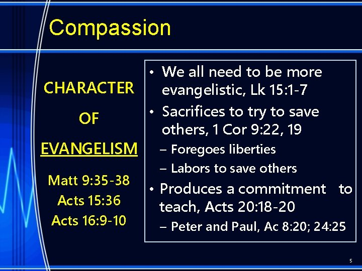 Compassion • We all need to be more CHARACTER evangelistic, Lk 15: 1 -7