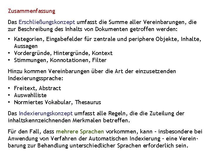 Zusammenfassung Das Erschließungskonzept umfasst die Summe aller Vereinbarungen, die zur Beschreibung des Inhalts von