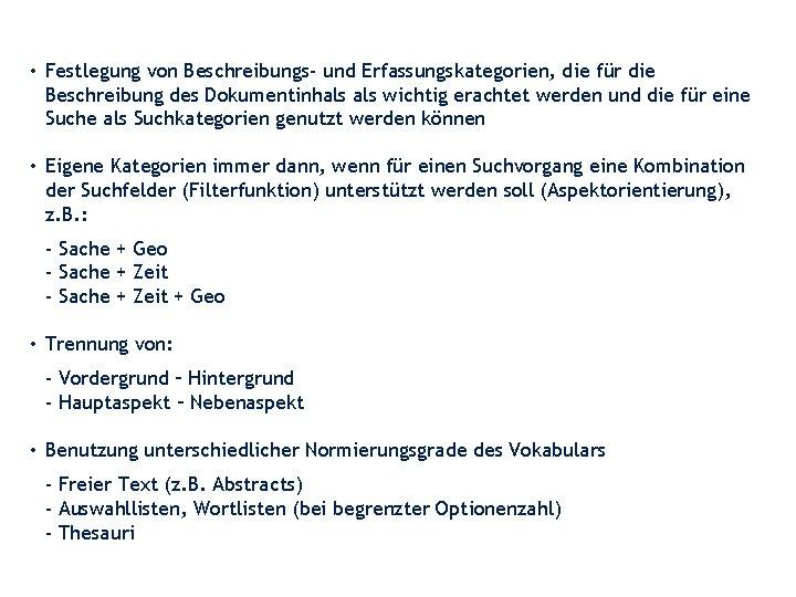 • Festlegung von Beschreibungs- und Erfassungskategorien, die für die Beschreibung des Dokumentinhals wichtig