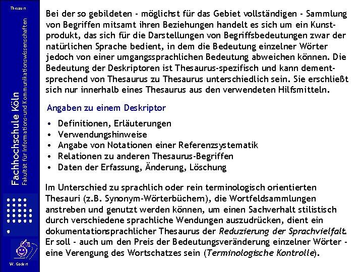 Fakultät für Informations-und Kommunikationswissenschaften Fachhochschule Köln Thesauri W. Gödert Bei der so gebildeten -