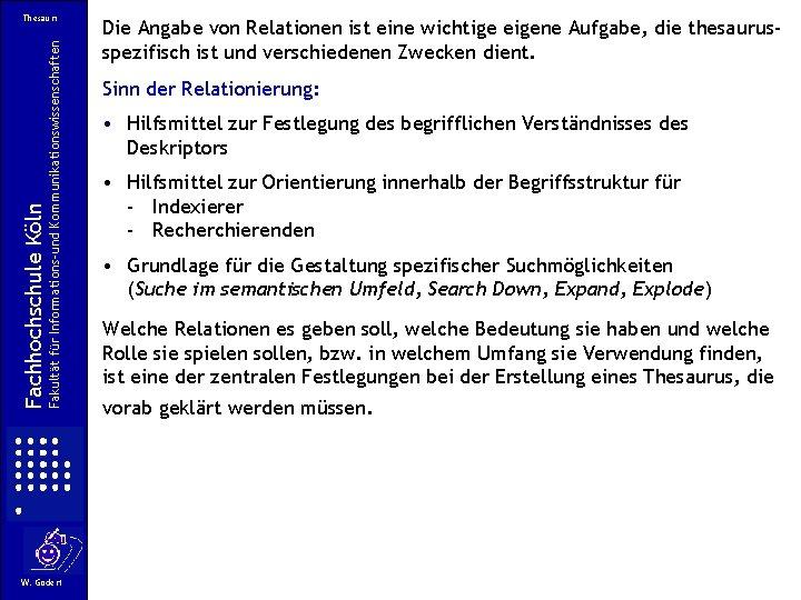 Fakultät für Informations-und Kommunikationswissenschaften Fachhochschule Köln Thesauri W. Gödert Die Angabe von Relationen ist