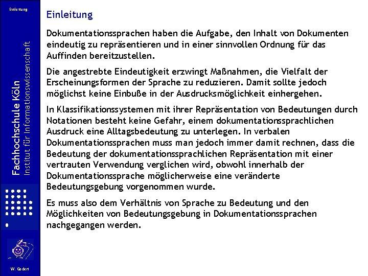 Institut für Informationswissenschaft Fachhochschule Köln Einleitung Dokumentationssprachen haben die Aufgabe, den Inhalt von Dokumenten